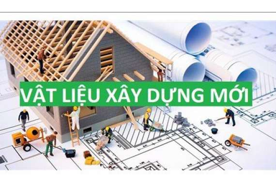 Tổng hợp các loại vật liệu mới trong xây dựng nhà